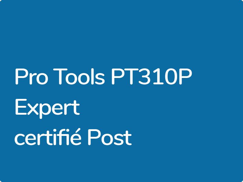 PT310P : Expert Certifié Pro Tools – Post