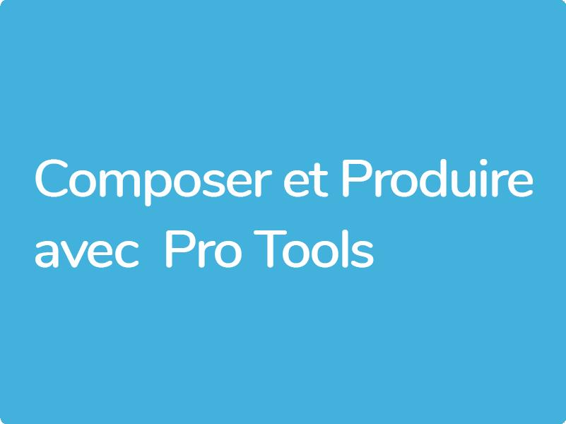 Composer et produire avec Pro Tools