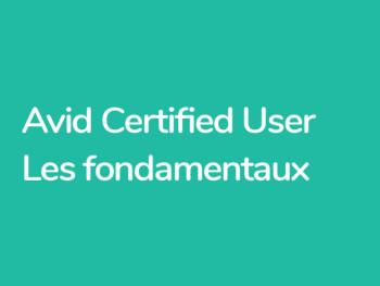 Montange vidéo dans AVID Media Composer. Certification AVID utilisateur Certifié