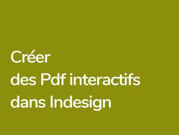 Créer des PDF Interactifs avec Indesign