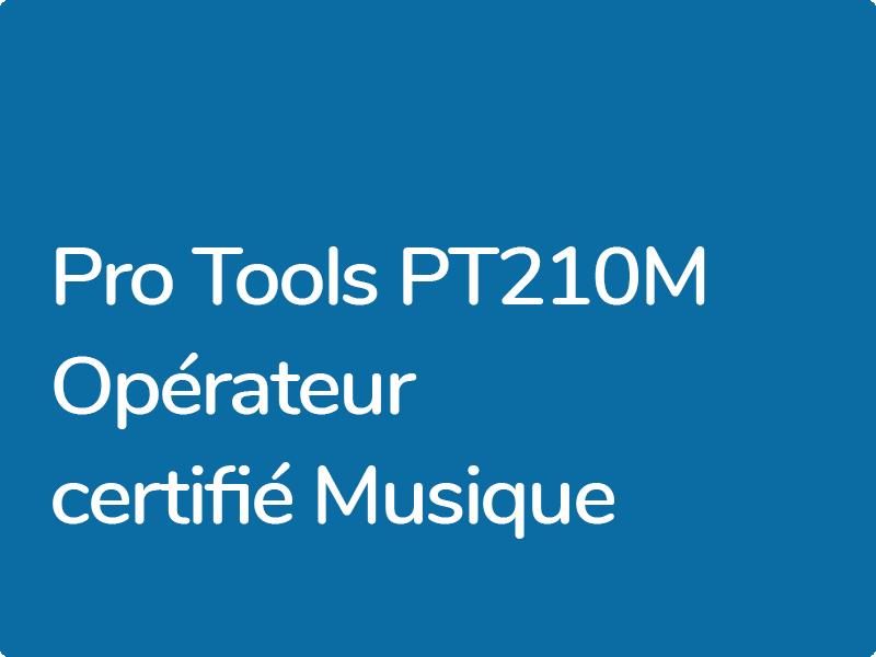 PT210M : Opérateur Certifié Pro Tools – Musique