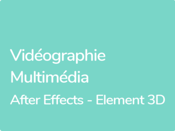 Animations 3D avec Vidéographie After Effects et Element 3D