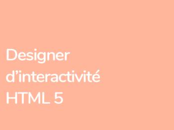 Formation Designer d'interactivité HTML5